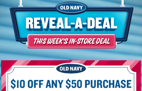 Increase your savings with $10 OFF Old Navy Coupon, $10 off $25 Old Navy, Old Navy coupon codes Get FREE Shipping on any order over $50 and FREE Return at Old Navy. No code required! Expired Old Navy Coupons. 30% OFF Your Purchase + FREE Shipping (Expired) Code: NOW. Reveal Code. Enter This Code To Get 30% OFF Your Purchase + FREE.