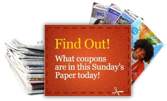 Never miss a Sunday paper coupons preview. Sign up to receive an email alert when we update with the latest Sunday coupon preview. Your e-mail address is totally secure. We will never share it with anyone, and use it only to send you Sunday Coupons Preview updates.