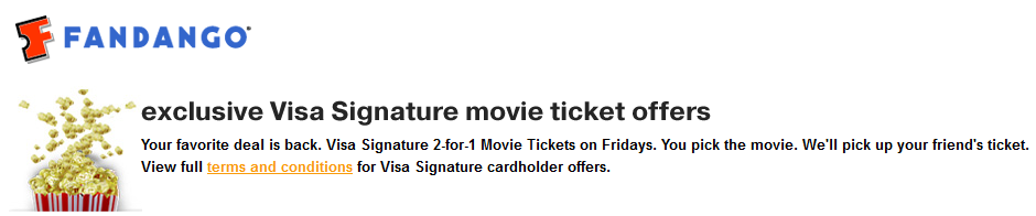 US Bank provided a special movie reward enhancements to its Visa Signature cardholders. Cardholders who purchased two Fandango movie tickets on a Wednesday, Thursday or Friday, for a Friday movie showing, received the second ticket in their order free.