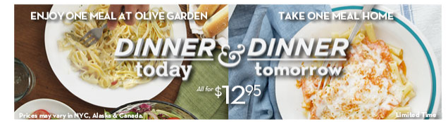 Olive Garden Buy One Dinner Entree Today Take A Free One Home For Tomorrow
