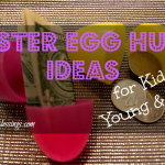 Easter Egg Hunt Ideas for Kids Young and Old!