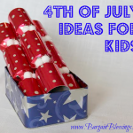 4th of July Ideas for Kids: Red, White and Blue Fun!