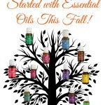 Learn How to Get Started with Essential Oils This Fall!